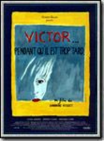 Affiche Victor... pendant qu'il est trop tard