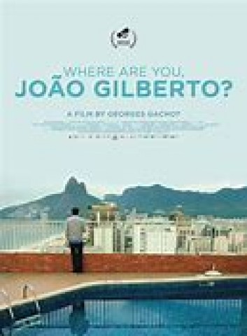 Affiche Où es-tu, João Gilberto?